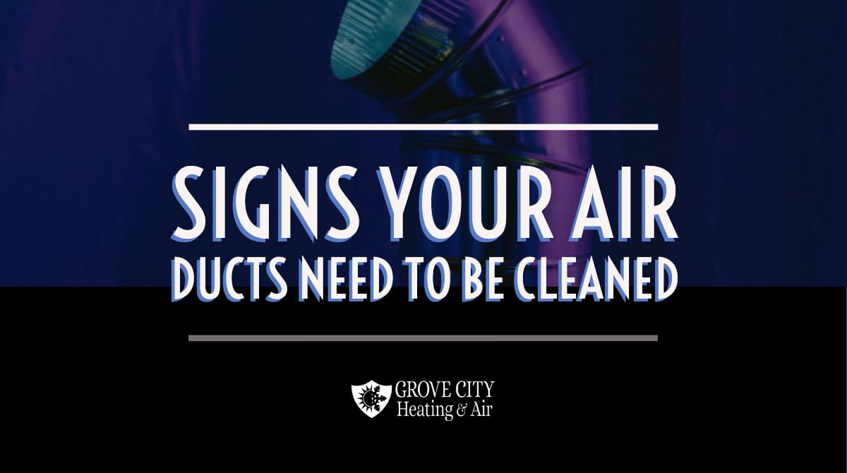 Signs Your Air Duct Needs To Be Cleaned