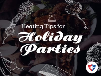 Heating Tips for Your Holiday Parties